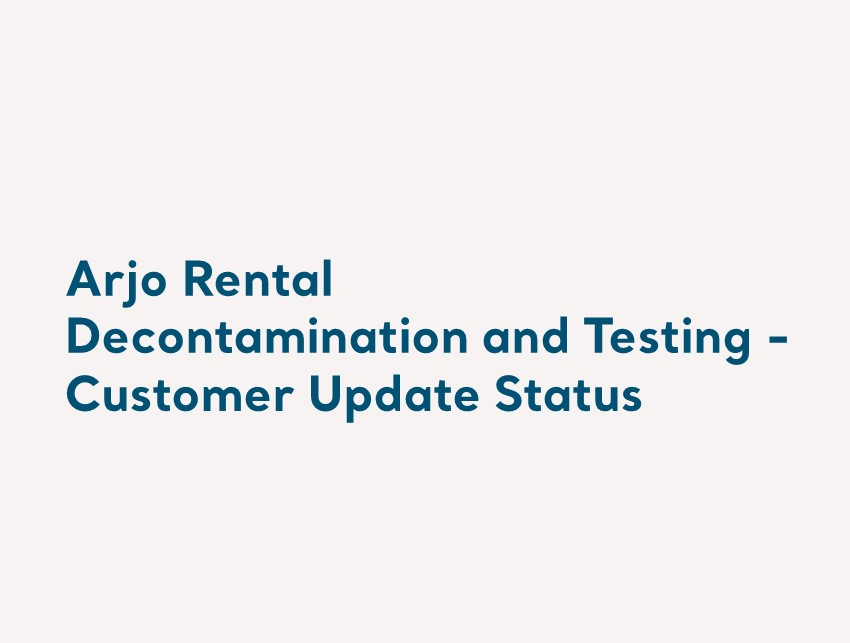 Arjo Rental Decontamination and Testing - Customer Update